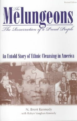 The Melungeons: The Resurrection of a Proud People : An Untold Story of Ethnic Cleansing in America (Paperback)