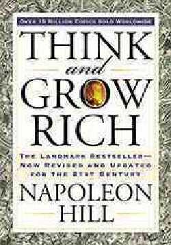 Think and Grow Rich: The Landmark Bestseller--Now Revised and Updated for the 21st Century (Paperback)