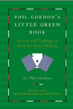 Phil Gordon's Little Green Book: Lessons And Teachings in No Limit Texas Hold'em (Hardcover)