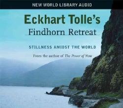Eckhart Tolle's Findhorn Retreat: Stillness Amidst the World (CD-Audio)