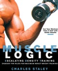 Muscle Logic: Escalating Density Training Changes The Rules For Maximum-Impact Weight Training (Paperback)