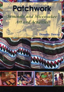 Patchwork: Seminole And Miccosukee Art And Activities (Paperback)