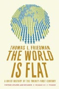 The World Is Flat: A Brief History of the Twenty-first Century (Paperback)