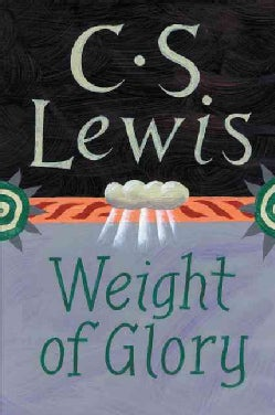 The Weight of Glory: And Other Addresses (Paperback)