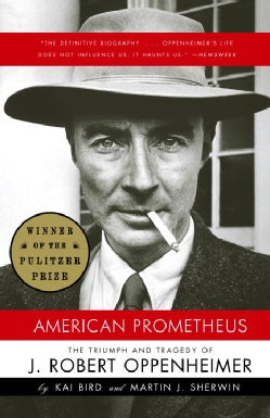 American Prometheus: The Triumph And Tragedy of J. Robert Oppenheimer (Paperback)
