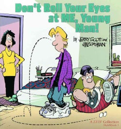 Don't Roll Your Eyes at Me, Young Man!: A Zits Collection : Sketchbook 3 (Paperback)