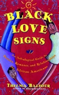 Black Love Signs: An Astrological Guide to Passion, Romance, and Relationships for African Americans (Paperback)