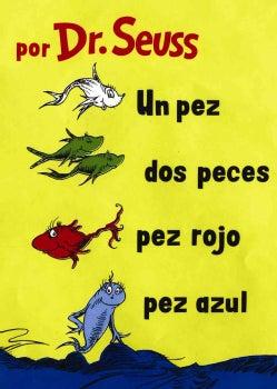 Un Pez, Dos Peces, Pez Rojo, Pez Azul/One Fish, Two Fish, Red Fish, Blue Fish (Hardcover)