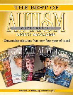 The Best of Autism Digest: A collection of Great articles on Autism Spectrum Disorders that have appeared in the ... (Paperback)