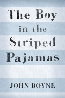 The Boy in the Striped Pajamas: A Fable (Hardcover)