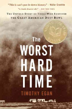 The Worst Hard Time: The Untold Story of Those Who Survived the Great American Dust Bowl (Paperback)