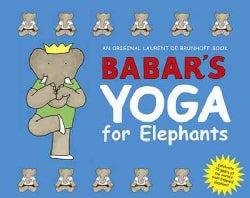 Babar's Yoga for Elephants (Hardcover)