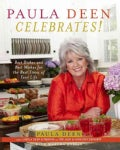 Paula Deen Celebrates!: Best Dishes And Best Wishes for the Best Times of Your Life (Hardcover)