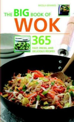 The Big Book of Wok: 365 Fast, Fresh And Delicious Recipes (Paperback)