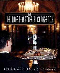 The Waldorf = Astoria Cookbook (Hardcover)