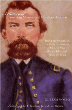 A History of Southern Missouri And Northern Arkansas: Being an Account of the Early Settlements, the Civil War, t... (Paperback)