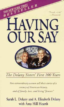 Having Our Say: The Delany Sisters' First 100 Years (Paperback)