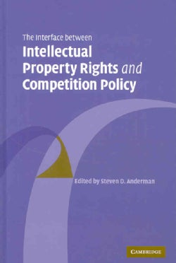 The Interface Between Intellectual Property Rights And Competition Policy (Hardcover)