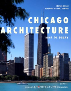 Chicago Architecture: 1885 to Today (Paperback)