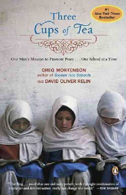 Three Cups of Tea: One Man's Mission to Promote Peace -- One School at a Time (Paperback)
