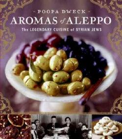Aromas of Aleppo: The Legendary Cuisine of Syrian Jews (Hardcover)