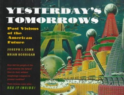 Yesterday's Tomorrows: Past Visions of the American Future (Paperback)
