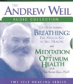The Andrew Weil Audio Collection: Breathing: The Masterkey to Self Healing/Meditation for Optimum Health (CD-Audio)