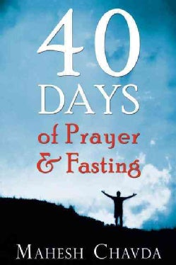 40 Days of Prayer and Fasting (Paperback)
