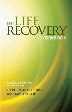 The Life Recovery Workbook: A Biblical Guide Through the 12 Steps (Paperback)