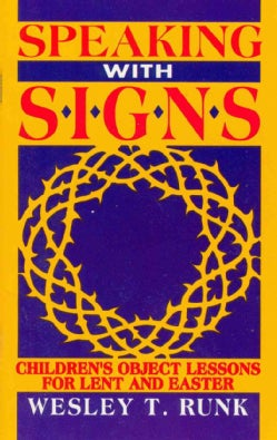 Speaking With Signs: Children's Object Lessons for Lent and Easter (Hardcover)