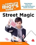 The Complete Idiot's Guide to Street Magic (Paperback)