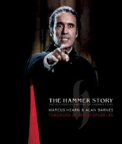 The Hammer Story: The Authorised History of Hammer Films (Hardcover)