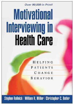 Motivational Interviewing in Health Care: Helping Patients Change Behavior (Paperback)