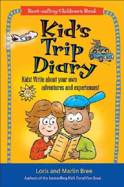 Kid's Trip Diary: Kids! Write About Your Own Adventures and Experiences! Have Fun for Hours! (Paperback)