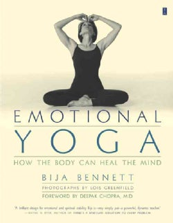 Emotional Yoga: How the Body Can Heal the Mind (Paperback)