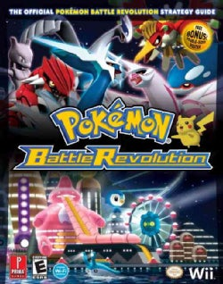 Pokemon Battle Revolution: The Official Strategy Guide