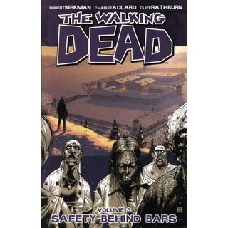 The Walking Dead 3: Safety Behind Bars (Paperback)