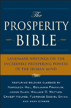 The Prosperity Bible: The Greatest Writings of All Time on the Secrets to Wealth and Prosperity (Hardcover)