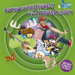 Farmer Jason - Rockin' in the Forest with Farmer Jason