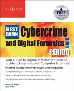 The Best Damn Cybercrime and Digital Forensics Book Period (Paperback)