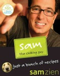 Sam the Cooking Guy: Just a Bunch of Recipes (Paperback)