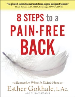 8 Steps to a Pain-Free Back: Natural Posture Solutions for Pain in the Back, Neck, Shoulder, Hip, Knee, and Foot (Paperback)