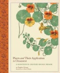 Plants and Their Application to Ornament: A Nineteenth-Century Design Primer (Hardcover)