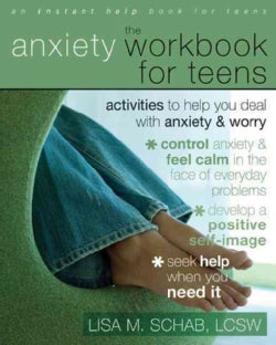 The Anxiety Workbook for Teens: Activities to Help You Deal With Anxiety & Worry (Paperback)