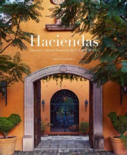 Haciendas: Spanish Colonial Houses in the U.s. and Mexico (Hardcover)