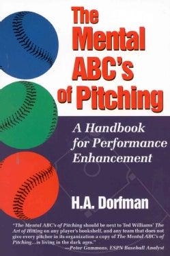 The Mental ABC's of Pitching: A Handbook for Performance Enhancement (Paperback)