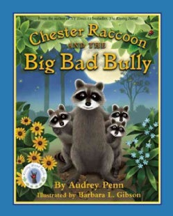 Chester Raccoon and the Big Bad Bully (Hardcover)
