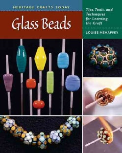 Glass Beads: Tips, Tools, and Techniques for Learning the Craft (Spiral bound)