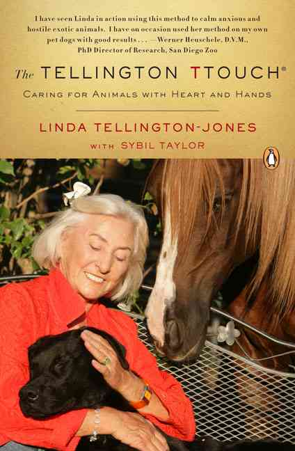 The Tellington TTouch: Caring for Animals with Heart and Hands (Paperback)