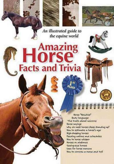 Amazing Horse Facts and Trivia: An Illustrated Guide to the Equine World (Hardcover)